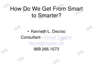 How Do We Get From Smart to Smarter?