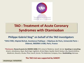 TAO :  Treatment of Acute  Coronary  Syndromes  with Otamixaban