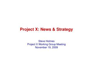 Project X: News & Strategy