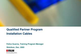 Qualified Partner Program Installation Cables