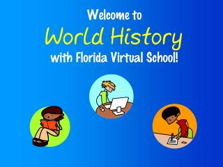 Welcome to World History with Florida Virtual School!