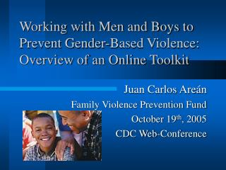Working with Men and Boys to Prevent Gender-Based Violence: Overview of an Online Toolkit