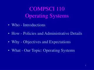 COMPSCI 110  Operating Systems