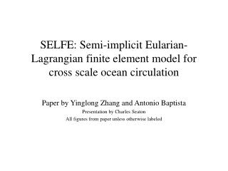 SELFE: Semi-implicit Eularian-Lagrangian finite element model for cross scale ocean circulation