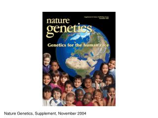 Nature Genetics, Supplement, November 2004