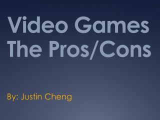 Video Games The Pros/Cons