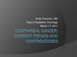 Esophageal cancer: Current Trends and controversies