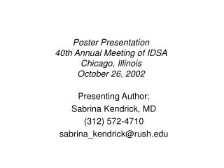 Poster Presentation 40th Annual Meeting of IDSA Chicago, Illinois October 26, 2002