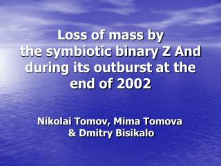 Loss of mass by the symbiotic binary Z And during its outburst at the end of 2002