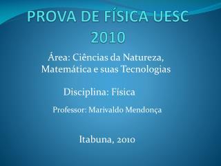 PROVA DE FÍSICA UESC 2010
