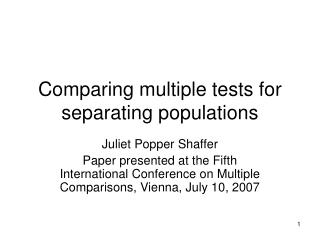 Comparing multiple tests for separating populations