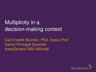 Multiplicity in a  decision-making context