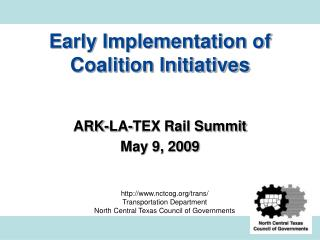 Early Implementation of Coalition Initiatives