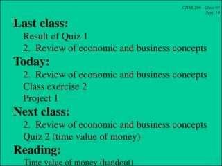 CDAE 266 - Class 07 Sept. 19   Last class:     Result of Quiz 1