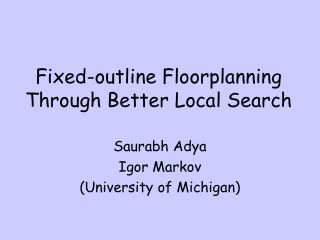 Fixed-outline Floorplanning Through Better Local Search