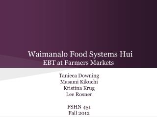 Waimanalo Food Systems Hui EBT at Farmers Markets