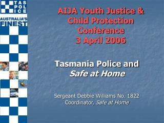 AIJA Youth Justice & Child Protection Conference   3 April 2006