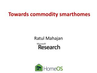 Towards commodity smarthomes