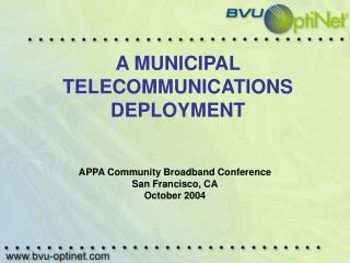 A MUNICIPAL TELECOMMUNICATIONS DEPLOYMENT