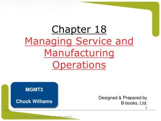 Chapter 18 Managing Service and Manufacturing Operations