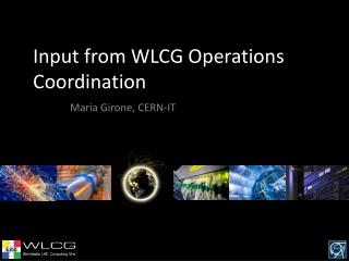Input from WLCG  Operations  Coordination