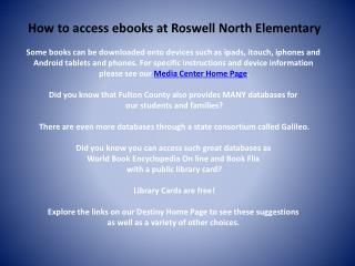 How to access  ebooks  at Roswell North  Elementary