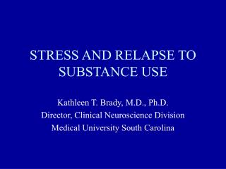 STRESS AND RELAPSE TO SUBSTANCE USE