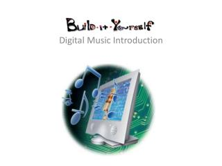 Digital Music Introduction