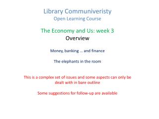Library Communiveristy  Open Learning Course The Economy and Us: week 3 Overview