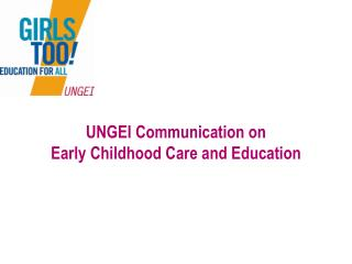 UNGEI Communication on  Early Childhood Care and Education