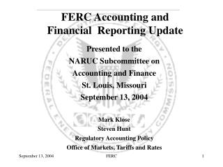 FERC Accounting and  Financial  Reporting Update
