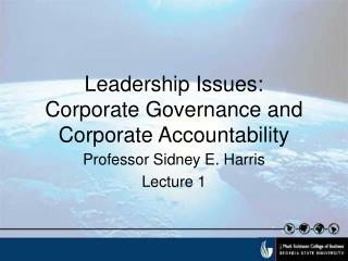 Leadership Issues: Corporate Governance and Corporate Accountability