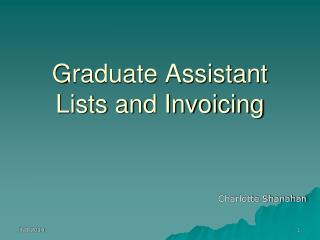 Graduate Assistant Lists and Invoicing