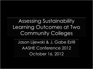 Assessing Sustainability Learning Outcomes at Two Community Colleges