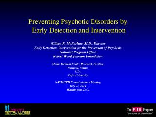 Preventing Psychotic Disorders by  Early Detection and Intervention