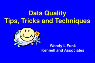 Data Quality Tips, Tricks and Techniques