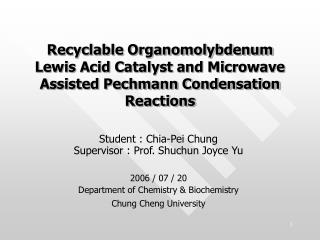 Recyclable Organomolybdenum Lewis Acid Catalyst and Microwave Assisted Pechmann Condensation Reactions
