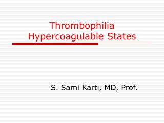 Thrombophilia Hypercoagulable States