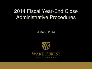 2014 Fiscal Year-End Close Administrative Procedures