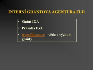 INTERNÍ GRANTOVÁ AGENTURA FLD