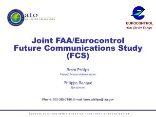 Joint FAA/Eurocontrol Future Communications Study (FCS)