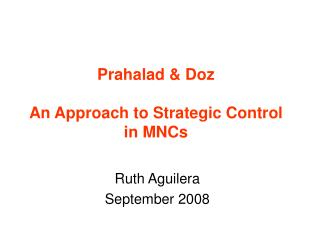 Prahalad & Doz  An Approach to Strategic Control in MNCs