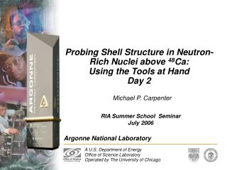 Probing Shell Structure in Neutron-Rich Nuclei above  48 Ca: Using the Tools at Hand Day 2