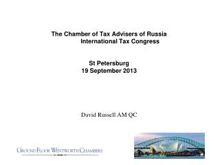 The Chamber of Tax Advisers of Russia 	International Tax Congress St Petersburg 19 September 2013