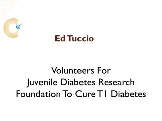 Ed Tuccio Volunteers For Juvenile Diabetes Research Foundation To Cure T1 Diabetes.