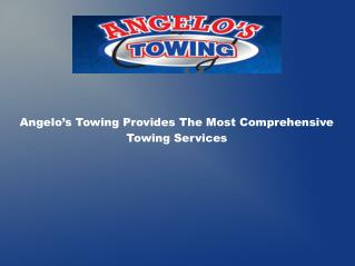 Angelo's Towing Provides The Most Comprehensive Towing Services