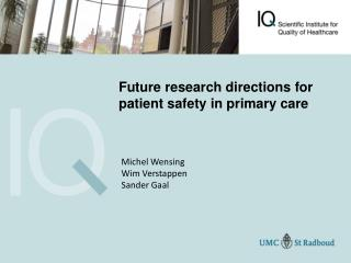 Future research directions for patient safety in primary care