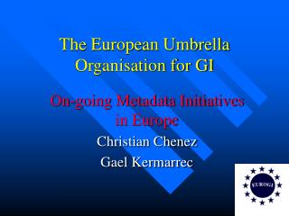 The European Umbrella Organisation for GI