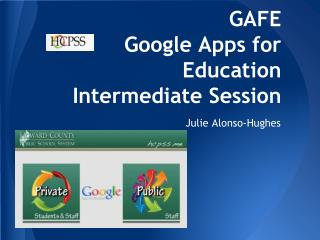GAFE Google Apps for Education Intermediate Session