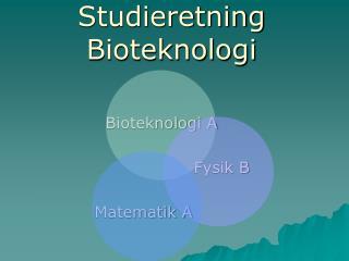 Studieretning Bioteknologi